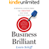 Business Brilliant: Surprising Lessons from the Greatest Self-Made Business Icons