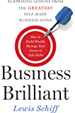 Business Brilliant: Surprising Lessons from the Greatest Self-Made Business Icons (English Edition)