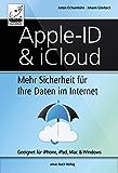 Apple ID & iCloud: Mehr Sicherheit für Ihre Daten im Internet - Geeignet für iPhone, iPad, Mac & Windows