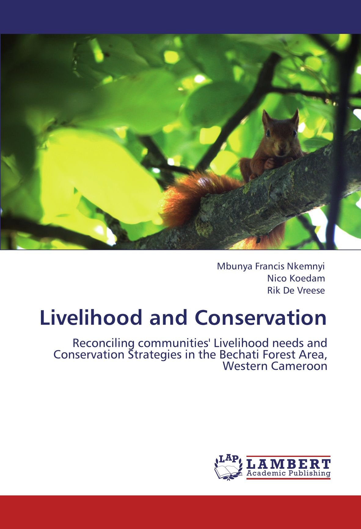 Download Livelihood and Conservation: Reconciling communities' Livelihood needs and Conservation Strategies in the Bechati Forest Area, Western Cameroon ebook