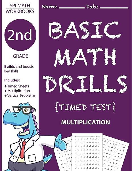 2nd Grade Basic Math Drills Timed Test: Builds And Boosts Key Skills  Including Math Drills And Vertical Multiplication Problem Worksheets . (SPI  Math Workbooks) (Volume 4): Math Workbooks, Second Grade: 9781719239233:  Amazon.com: Books