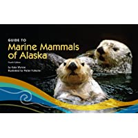 Guide to Marine Mammals of Alaska 4ed