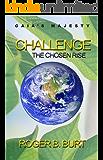 Gaia's Majesty-Challenge: The Chosen Rise (Gaia's Majesty Trilogy Book 2)