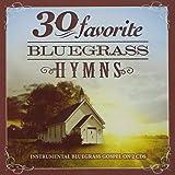 30 Favorite Bluegrass Hymns: Instrumental Bluegrass Gospel Favorites [2 CD]