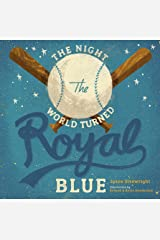 The Night the World Turned Royal Blue Kindle Edition