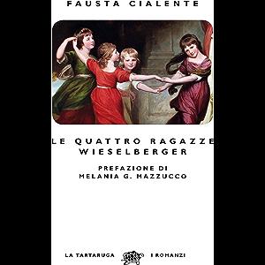 Le quattro ragazze Wieselberger (Italian Edition)