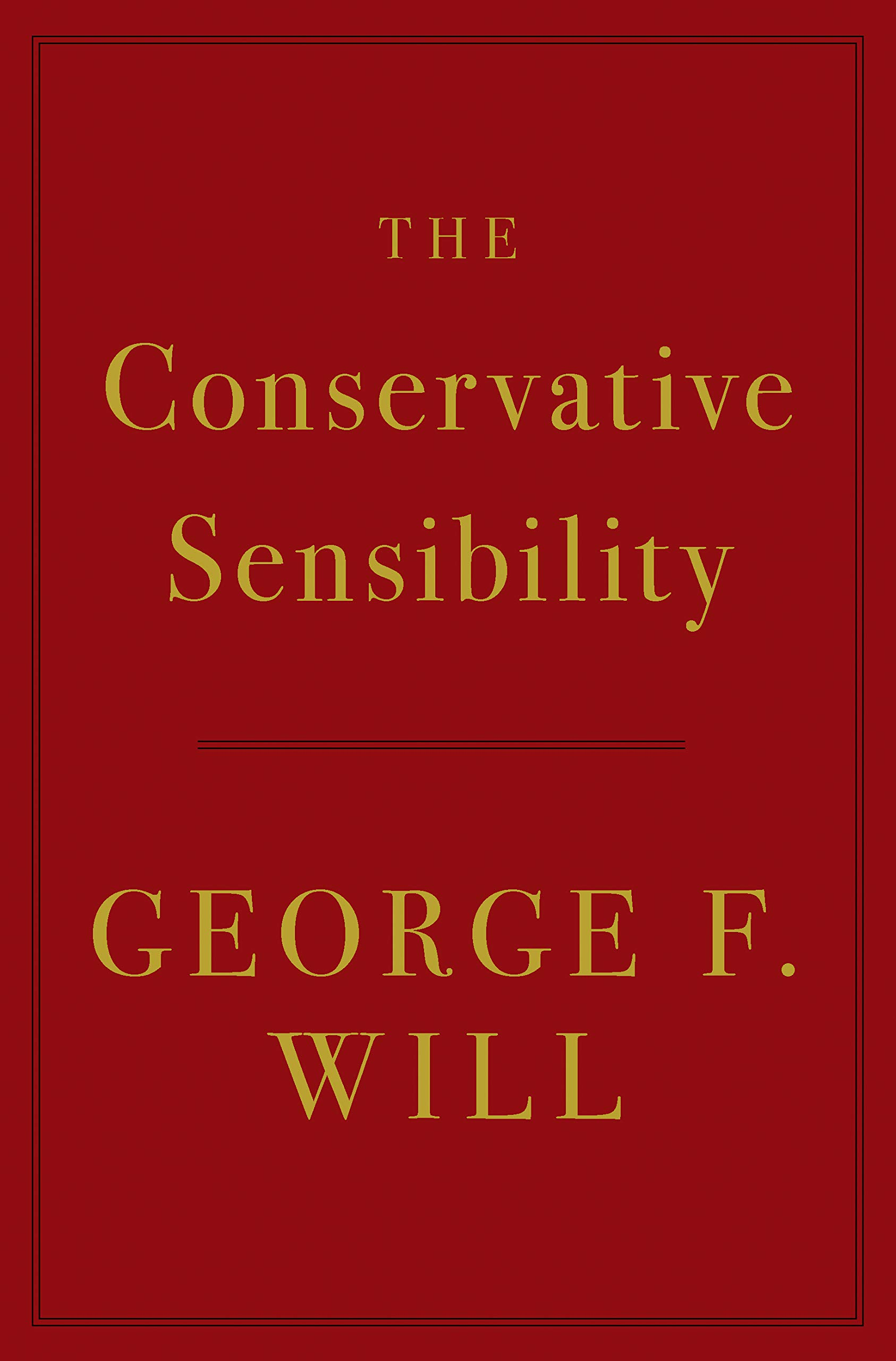 The Conservative Sensibility by Hachette Books