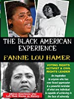Fannie Lou Hamer: Voting Rights Activist & Civil Rights Leader