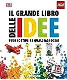 Il grande libro delle idee Lego. Ediz. a colori