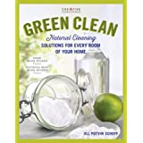 Green Clean: Natural Cleaning Solutions for Every Room of Your Home (Creative Homeowner) Practical, Comprehensive Advice for