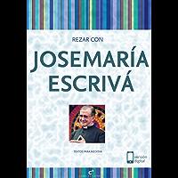 Rezar con Josemaría Escrivá: Textos para meditar (Rezar con...)