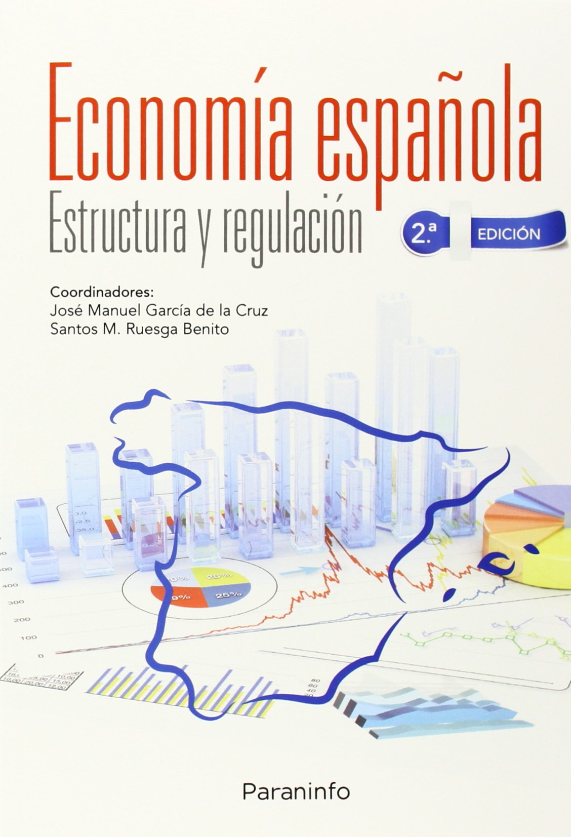 Economía Española: Amazon.es: GARCÍA DE LA CRUZ, JOSÉ MANUEL, RUESGA BENITO, SANTOS MIGUEL: Libros