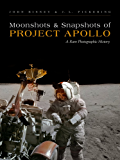 Moonshots and Snapshots of Project Apollo: A Rare Photographic History (English Edition)