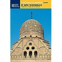 El arte mameluco: Esplendor y magia de los