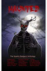 Haunted: The Sparkly Badgers' Anthology Kindle Edition
