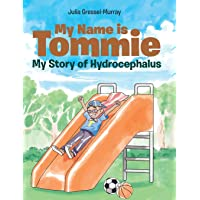 My Name is Tommie: My Story of Hydrocephalus