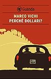Perché dollari?: Un'indagine del commissario Bordelli (Narratori della Fenice)