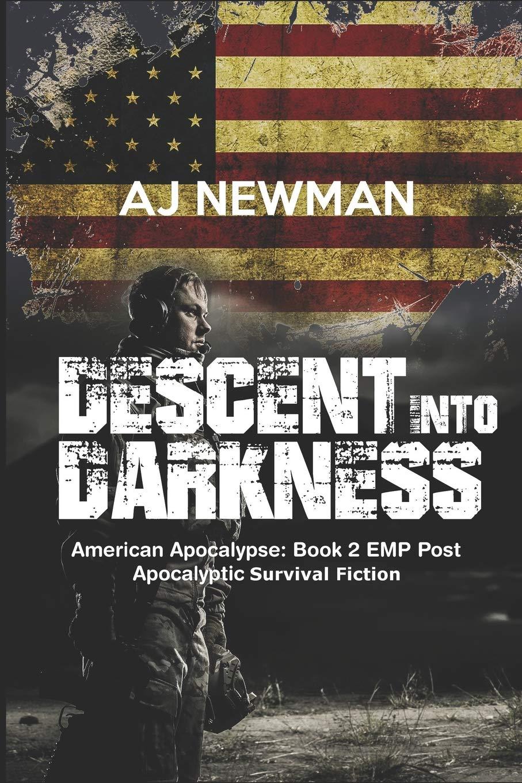 Descent Into Darkness: American Apocalypse: Book 2 EMP Post