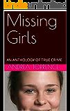 Missing Girls: AN ANTHOLOGY OF TRUE CRIME