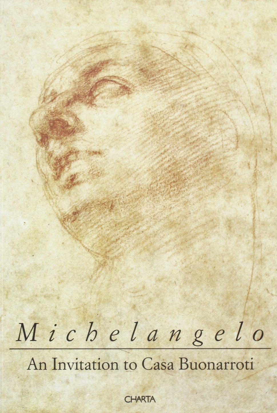 michelangelo an invitation to casa buonarroti