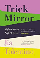 Trick Mirror: Reflections On