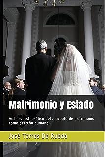 Matrimonio y Estado: Análisis iusfilosófico del concepto de matrimonio como derecho humano (Spanish Edition
