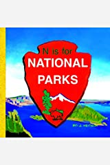N is for NATIONAL PARKS: ABC's of America's National Parks, Forests, & Nature Preserves. Includes Inspirational quotes -John Muir, Henry David Thoreau, Walt Whitman, Theodore Roosevelt, & Marie Curie Kindle Edition