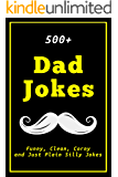 500+ Dad Jokes: Funny, Clean, Corny and Just Plain Silly Jokes