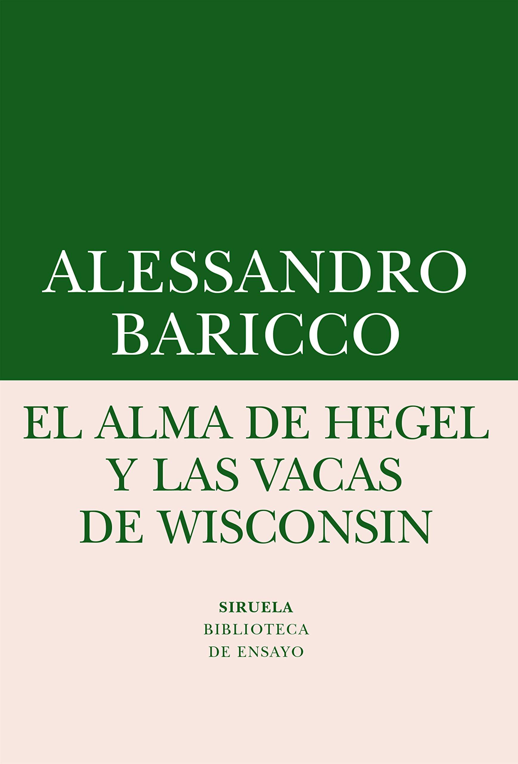 El Alma De Hegel Y Las Vacas De Wisconsin Biblioteca de Ensayo/Serie ...