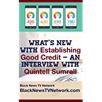 What's New With Establishing Good Credit – An Interview With Quintell Sumrall (English Edition)