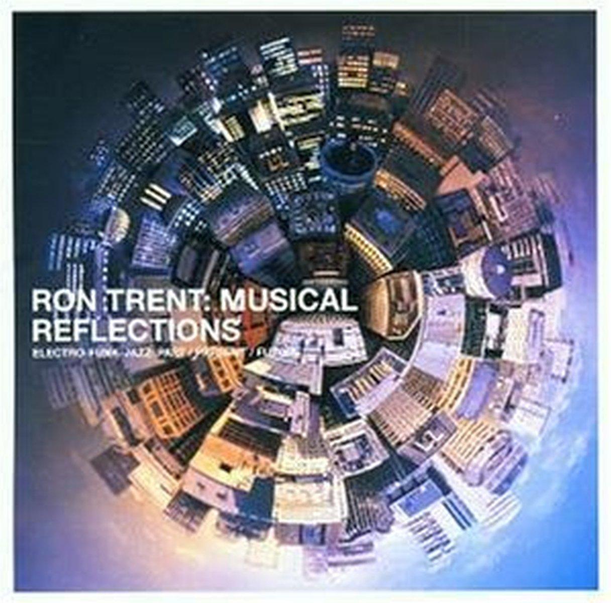 Ron Trent/Musical Reflections: Ron Trent: Amazon.es: Música