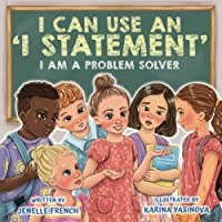 I Can Use an I Statement: I Am a Problem Solver Series