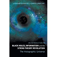 The Holographic Universe: An Introduction to Black Holes, Information and the String Theory Revolution