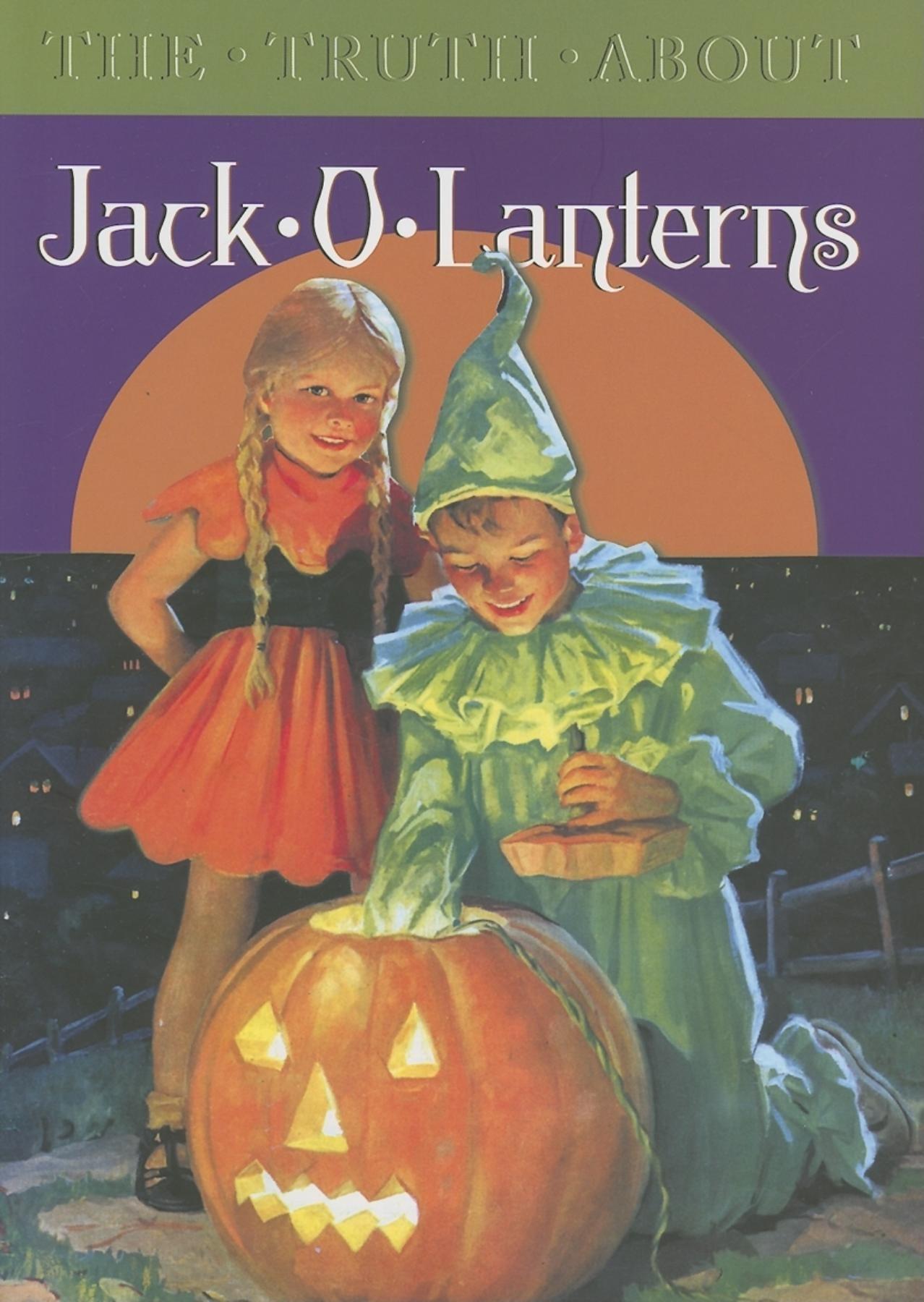 Read Online The Truth about Jack-O-Lanterns pdf epub