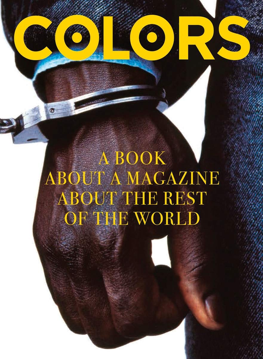 Colors A Book About a Magazine About the Rest of the World ...