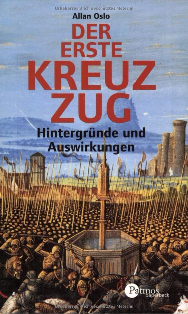 Der Erste Kreuzzug: Hintergründe und Auswirkungen (Patmos Paperback)