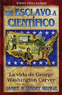 George Washington Carver (Spanish Edition) La vida de George Washington Carver: de esclavo