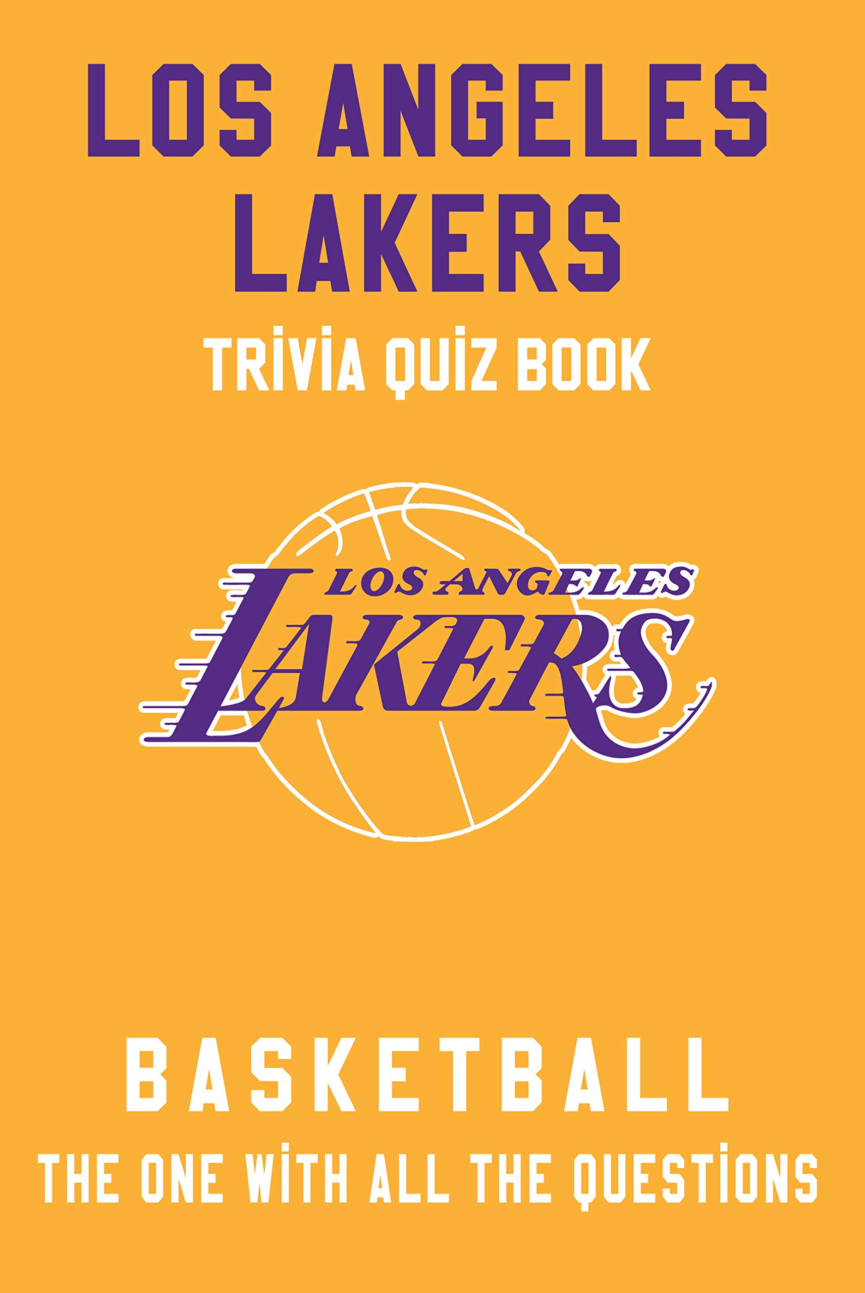 Los Angeles Lakers Trivia Quiz Book - Basketball - The One With All The Questions: NBA Basketball Fan - Gift for fan of Los Angeles Lakers por Bonnie Oviedo