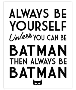 Always Be Batman Super Hero Bedroom Decor - Fun Kids Bedroom Neutral Wall Decor - Children's Room & Nursery Prints - Art Print Poster Wall Decor 11x14 inches, Unframed