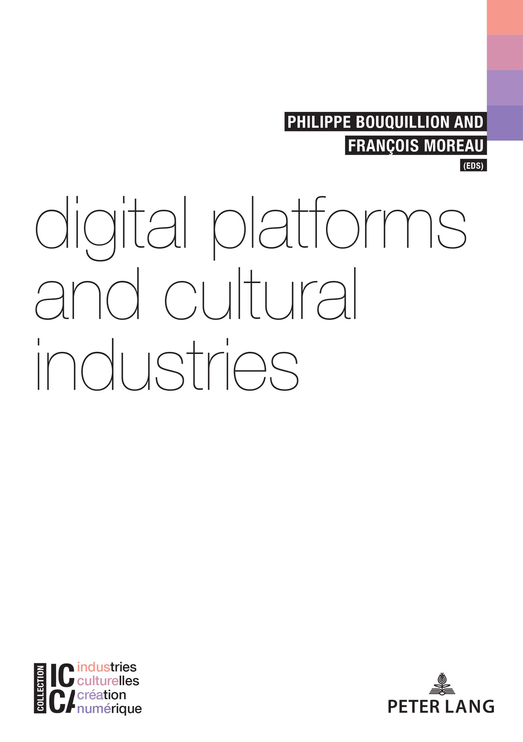 Digital Platforms and Cultural Industries (ICCA - Industries culturelles, creation, numerique)