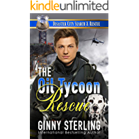 The Oil Tycoon Rescue: A K-9 Handler Romance (Disaster City Search and Rescue Book 6)