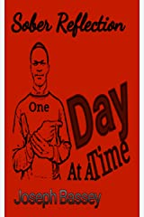 Sober Reflection: One Day At A Time Kindle Edition