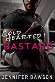 Cold Hearted Bastard (Bastards Series Book 1) (English Edition)