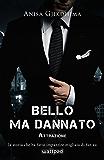 BELLO MA DANNATO - Attrazione