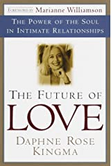 The Future of Love: The Power of the Soul in Intimate Relationships Paperback