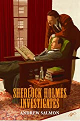 Sherlock Holmes Investigates: A Quintet of Singular Mysteries Kindle Edition