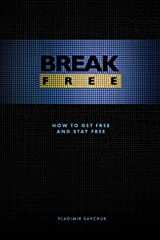 Break Free: How to get free and stay free Paperback