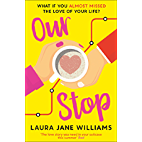 Our Stop: Hilarious, heartwarming romance – the new, no.1 bestselling romcom you need to read in 2019