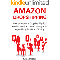 AMAZON DROPSHIPPING: How to Import & Dropship Physical Products Online… FBA Training & No Capital Required Dropshipping
