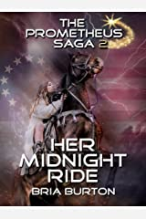 Her Midnight Ride (The Prometheus Saga Volume 2) Kindle Edition